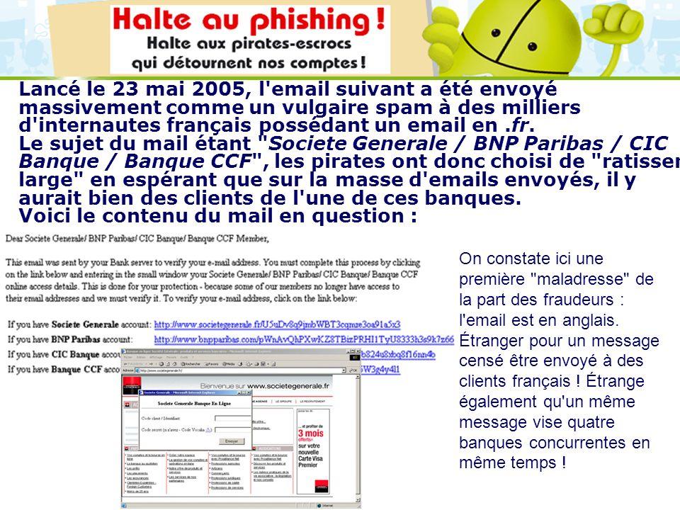 LOGO 27/11/2007 Lancé le 23 mai 2005, l'email suivant a été envoyé massivement comme un vulgaire spam à des milliers d'internautes français possédant