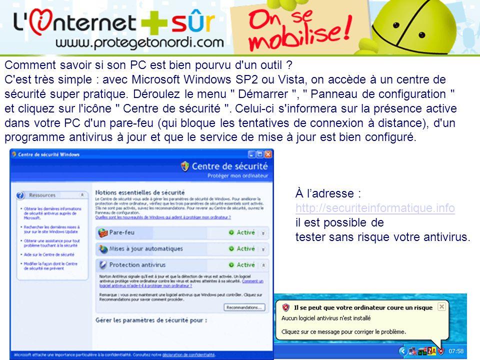 LOGO 27/11/2007 Comment savoir si son PC est bien pourvu d'un outil ? C'est très simple : avec Microsoft Windows SP2 ou Vista, on accède à un centre d