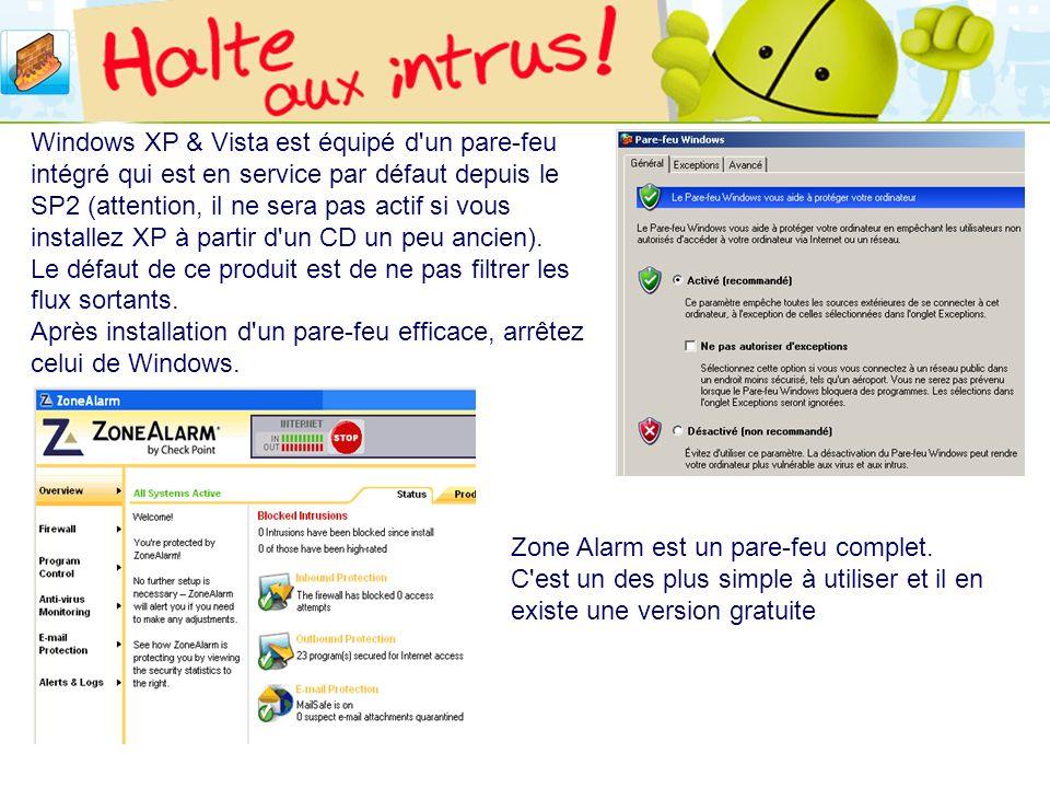LOGO 27/11/2007 Windows XP & Vista est équipé d'un pare-feu intégré qui est en service par défaut depuis le SP2 (attention, il ne sera pas actif si vo