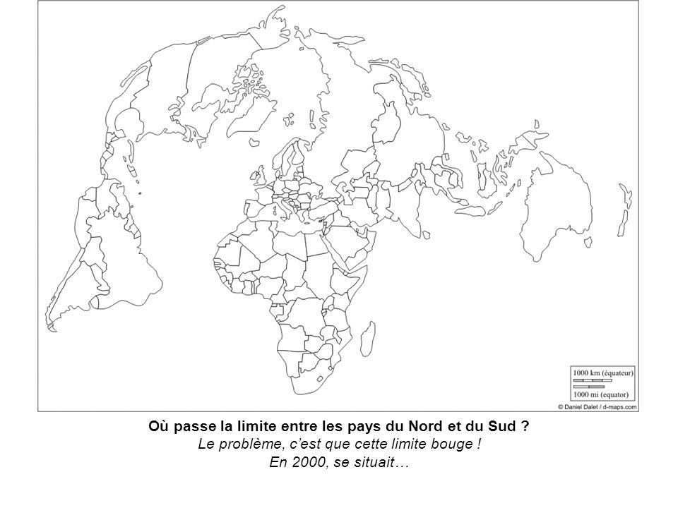 Où passe la limite entre les pays du Nord et du Sud ? Le problème, cest que cette limite bouge ! En 2000, se situait…