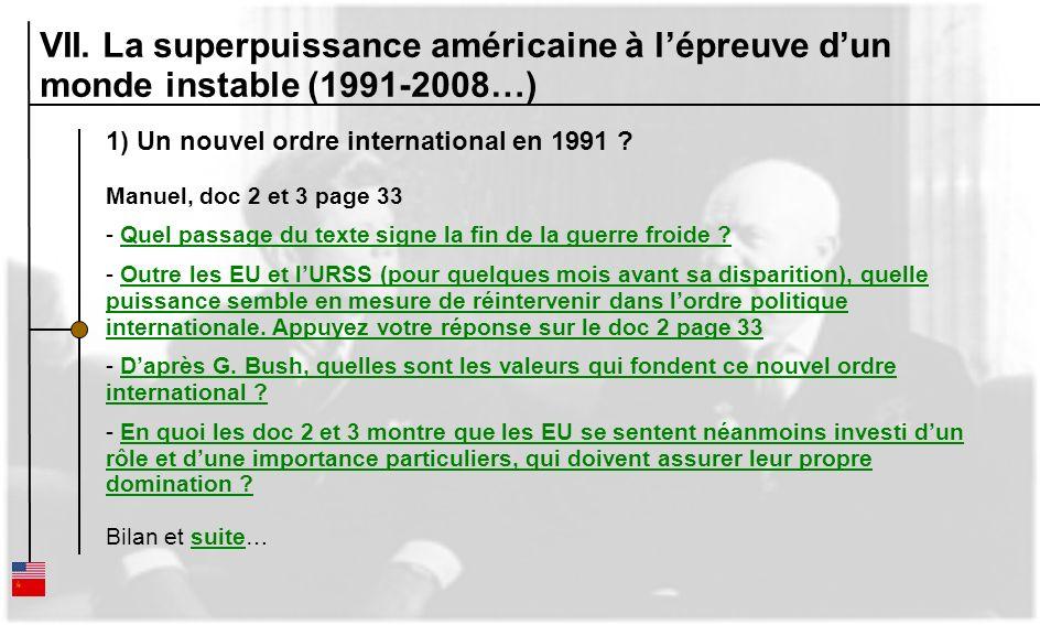 1) Un nouvel ordre international en 1991 ? Manuel, doc 2 et 3 page 33 - Quel passage du texte signe la fin de la guerre froide ?Quel passage du texte