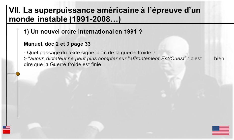 1) Un nouvel ordre international en 1991 ? Manuel, doc 2 et 3 page 33 - Quel passage du texte signe la fin de la guerre froide ? > aucun dictateur ne