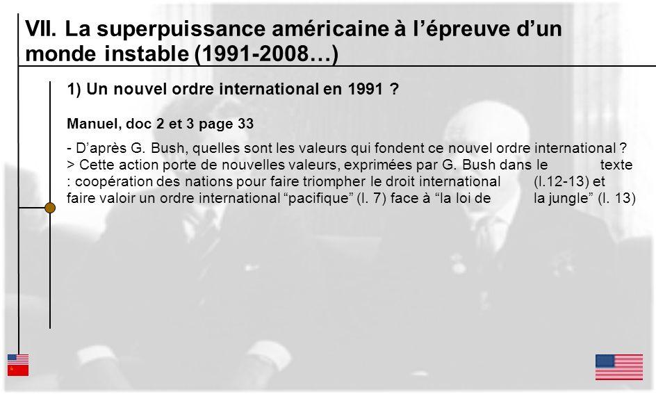 1) Un nouvel ordre international en 1991 ? Manuel, doc 2 et 3 page 33 - Daprès G. Bush, quelles sont les valeurs qui fondent ce nouvel ordre internati