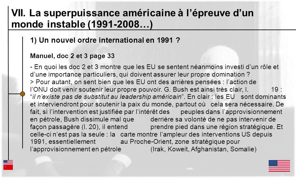 1) Un nouvel ordre international en 1991 ? Manuel, doc 2 et 3 page 33 - En quoi les doc 2 et 3 montre que les EU se sentent néanmoins investi dun rôle