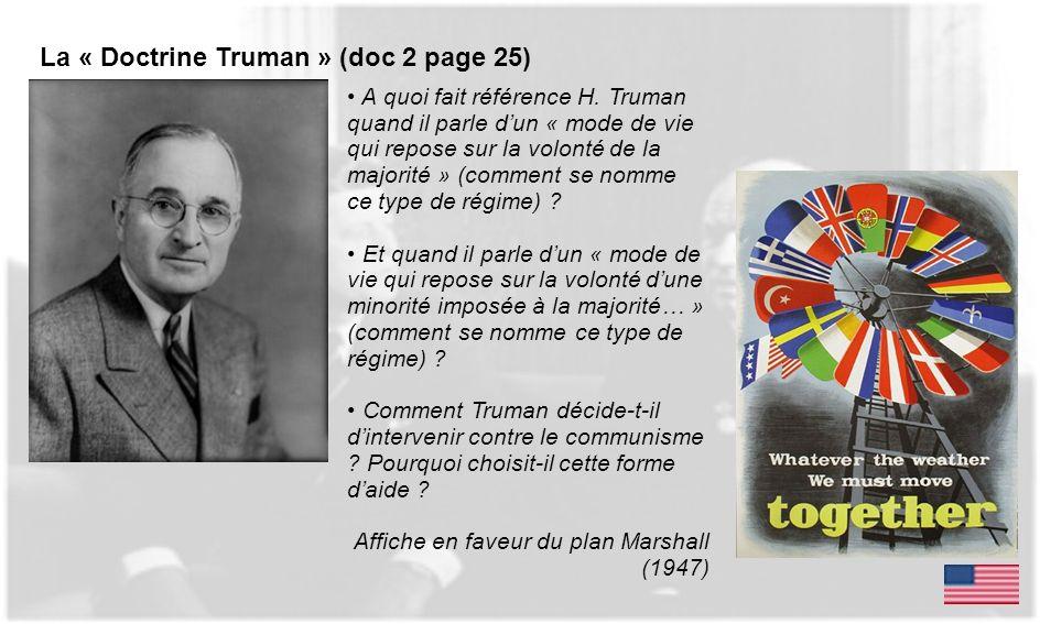 La « Doctrine Truman » (doc 2 page 25) A quoi fait référence H. Truman quand il parle dun « mode de vie qui repose sur la volonté de la majorité » (co