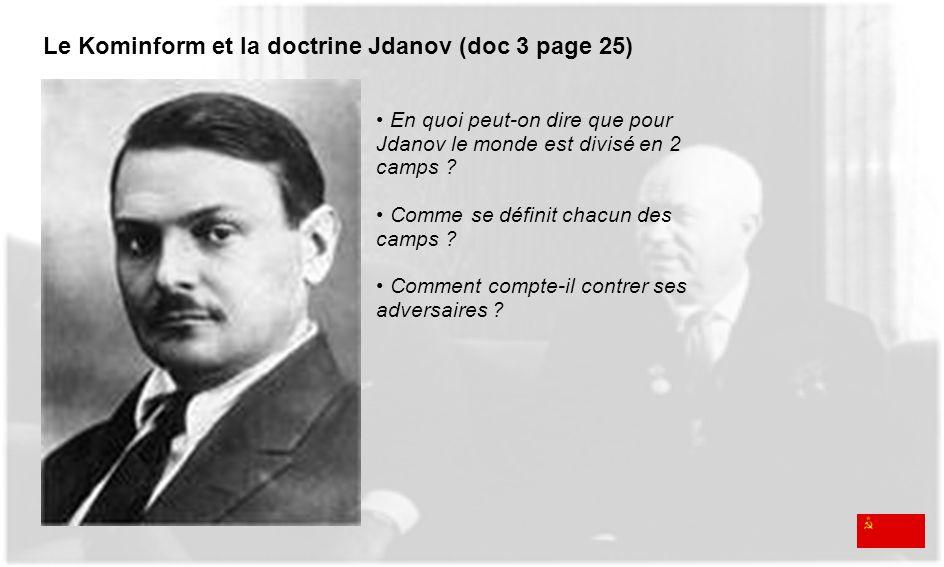 Le Kominform et la doctrine Jdanov (doc 3 page 25) En quoi peut-on dire que pour Jdanov le monde est divisé en 2 camps ? Comme se définit chacun des c