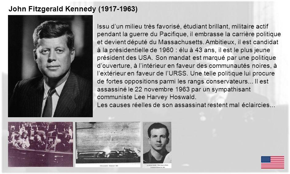 John Fitzgerald Kennedy (1917-1963) Issu dun milieu très favorisé, étudiant brillant, militaire actif pendant la guerre du Pacifique, il embrasse la c