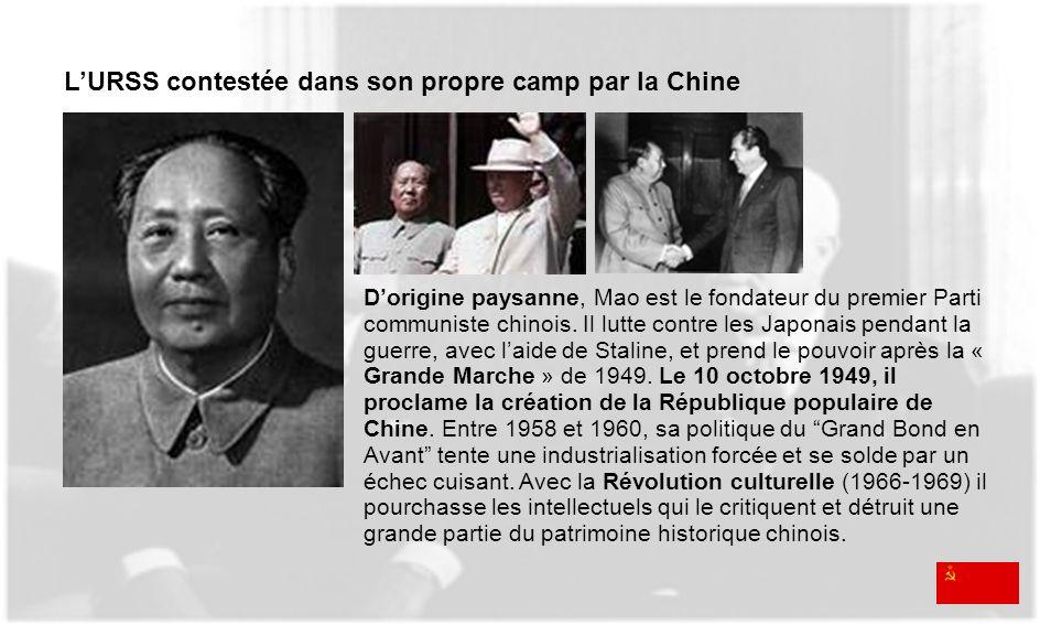 LURSS contestée dans son propre camp par la Chine Dorigine paysanne, Mao est le fondateur du premier Parti communiste chinois. Il lutte contre les Jap
