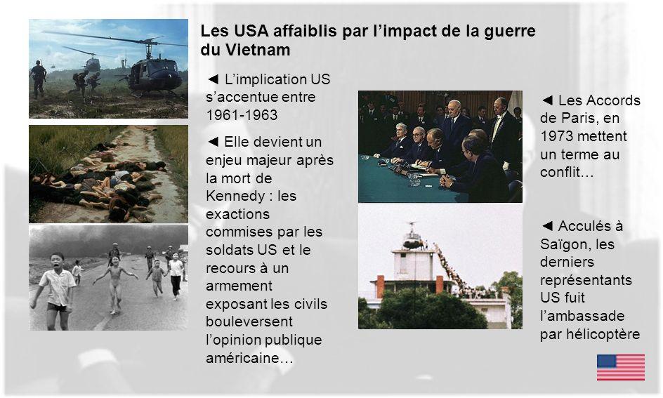 Les USA affaiblis par limpact de la guerre du Vietnam Limplication US saccentue entre 1961-1963 Elle devient un enjeu majeur après la mort de Kennedy