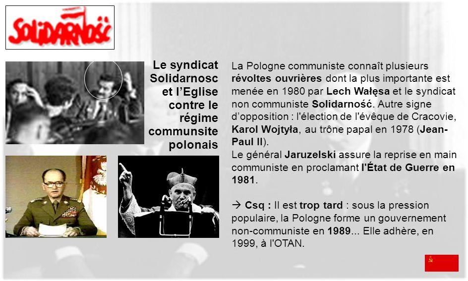 La libération de la Pologne Le syndicat Solidarnosc et lEglise contre le régime communsite polonais La Pologne communiste connaît plusieurs révoltes o