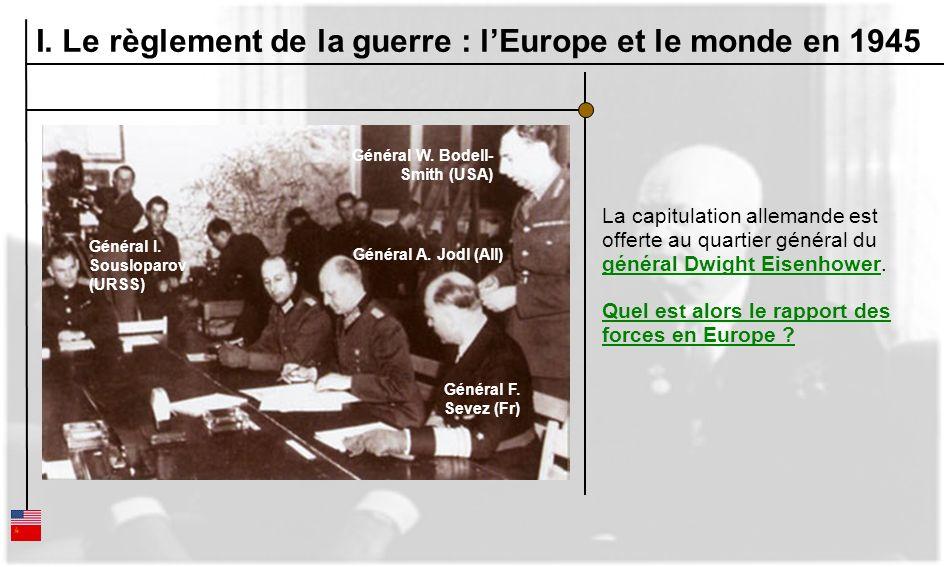 La capitulation allemande est offerte au quartier général du général Dwight Eisenhower. général Dwight Eisenhower Quel est alors le rapport des forces
