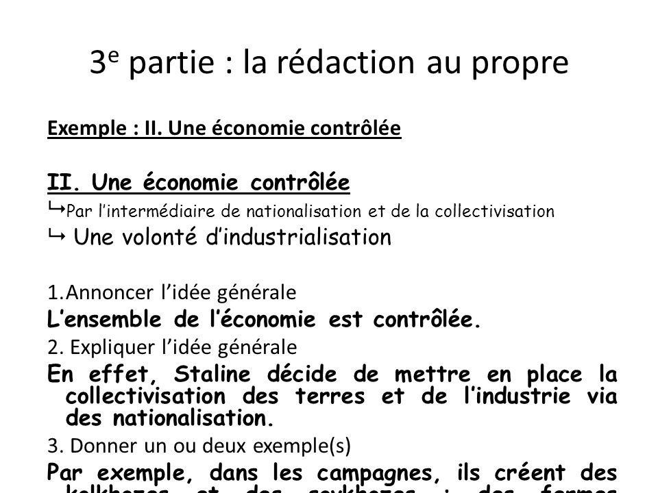 3 e partie : la rédaction au propre Exemple : II. Une économie contrôlée II. Une économie contrôlée Par lintermédiaire de nationalisation et de la col