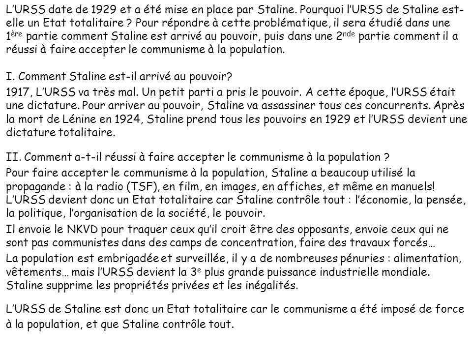 LURSS date de 1929 et a été mise en place par Staline. Pourquoi lURSS de Staline est- elle un Etat totalitaire ? Pour répondre à cette problématique,