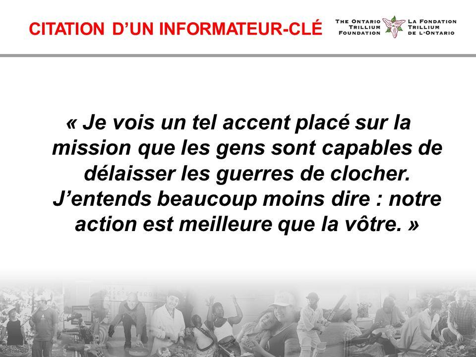 CITATION DUN INFORMATEUR-CLÉ « Je vois un tel accent placé sur la mission que les gens sont capables de délaisser les guerres de clocher.