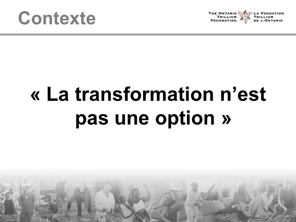 Contexte « La transformation nest pas une option »