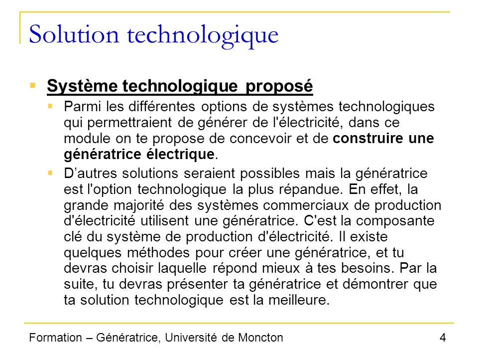 4Formation – Génératrice, Université de Moncton Solution technologique Système technologique proposé Parmi les différentes options de systèmes technol