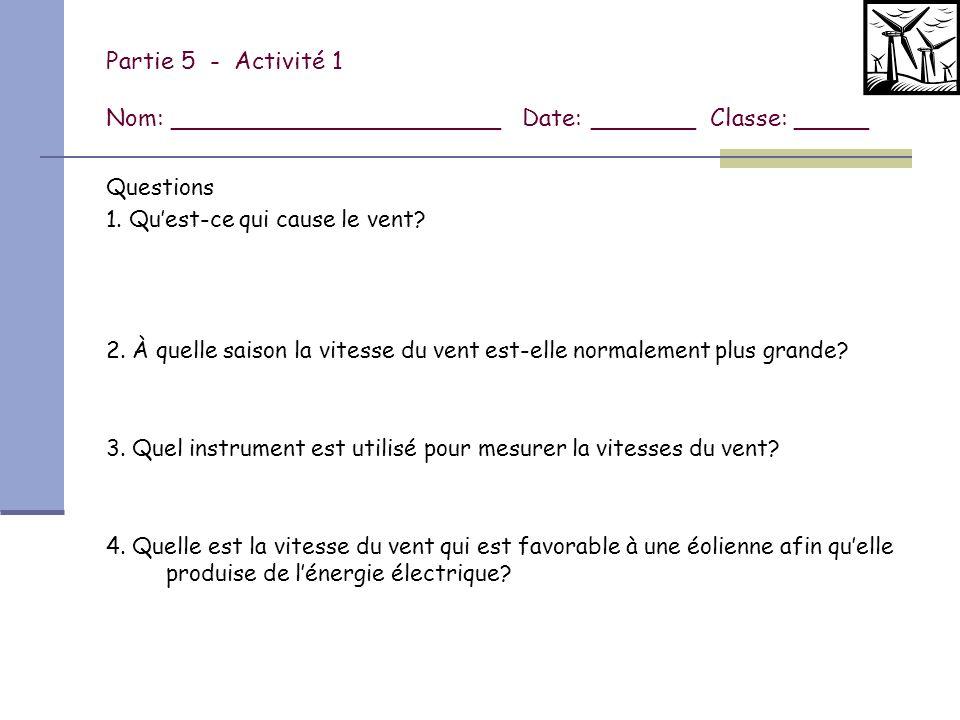Partie 5 - Activité 1 (suite) 5. Nomme les six (6) inconvénients des éoliennes.