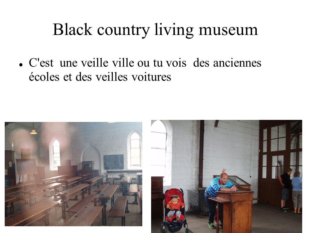 Black country living museum C'est une veille ville ou tu vois des anciennes écoles et des veilles voitures
