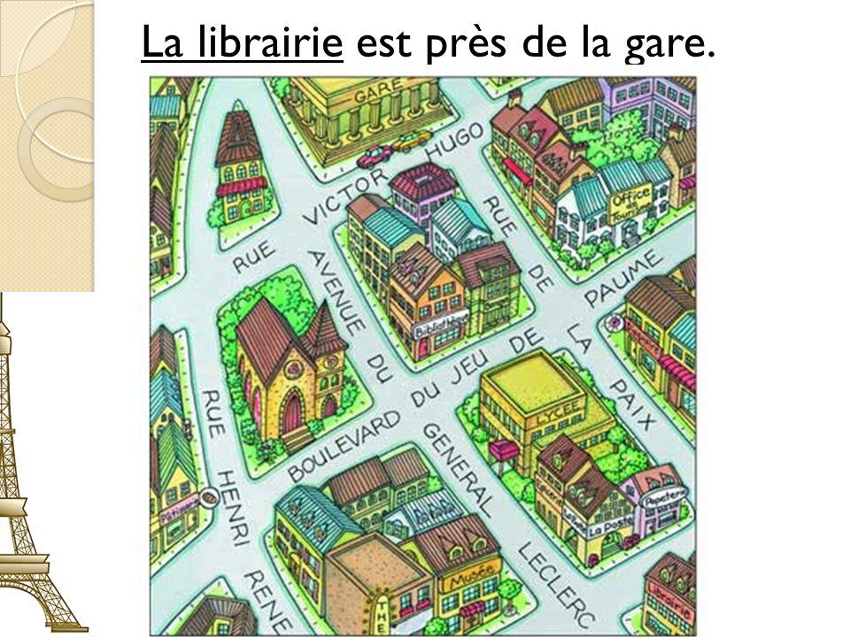 #7 La librairie est près de la gare.