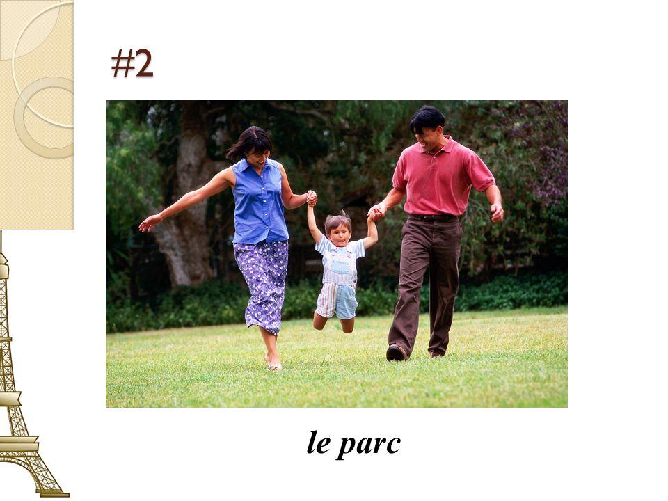 #2 le parc