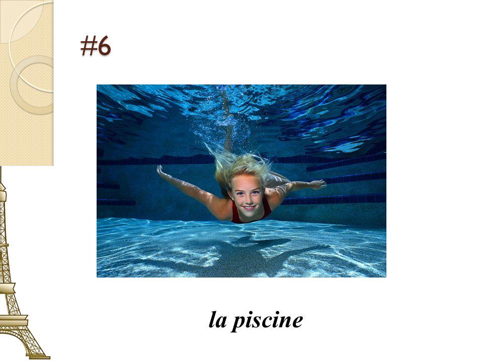 #6 la piscine