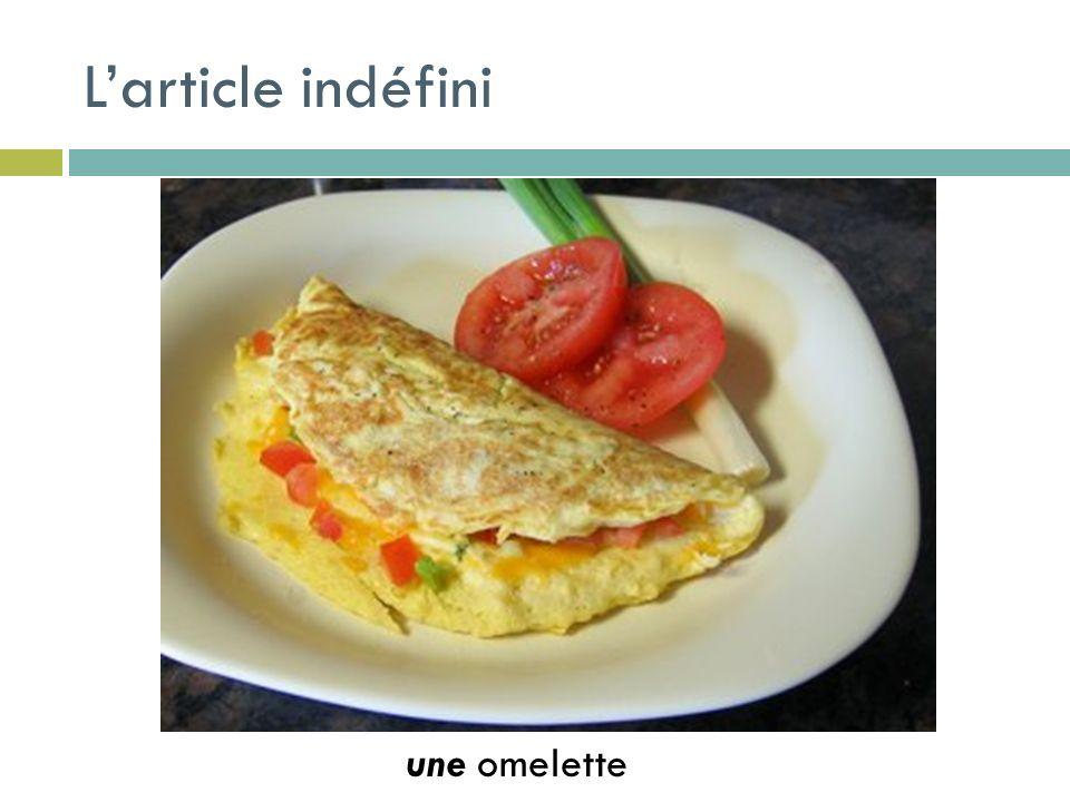 Larticle indéfini une omelette