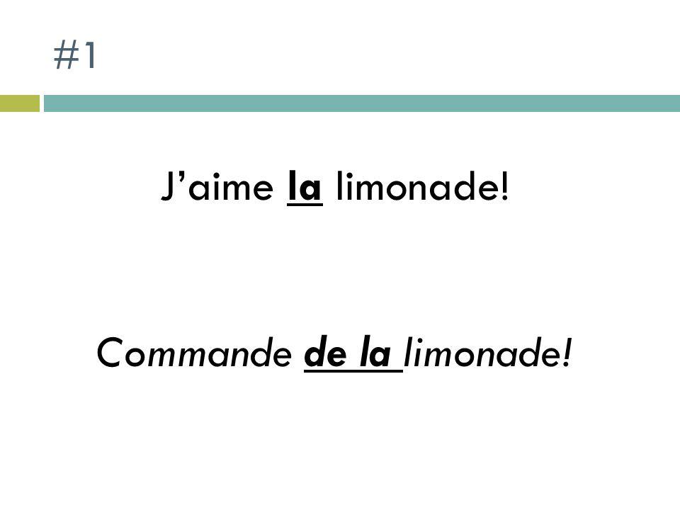 #1 Jaime la limonade! Commande de la limonade!