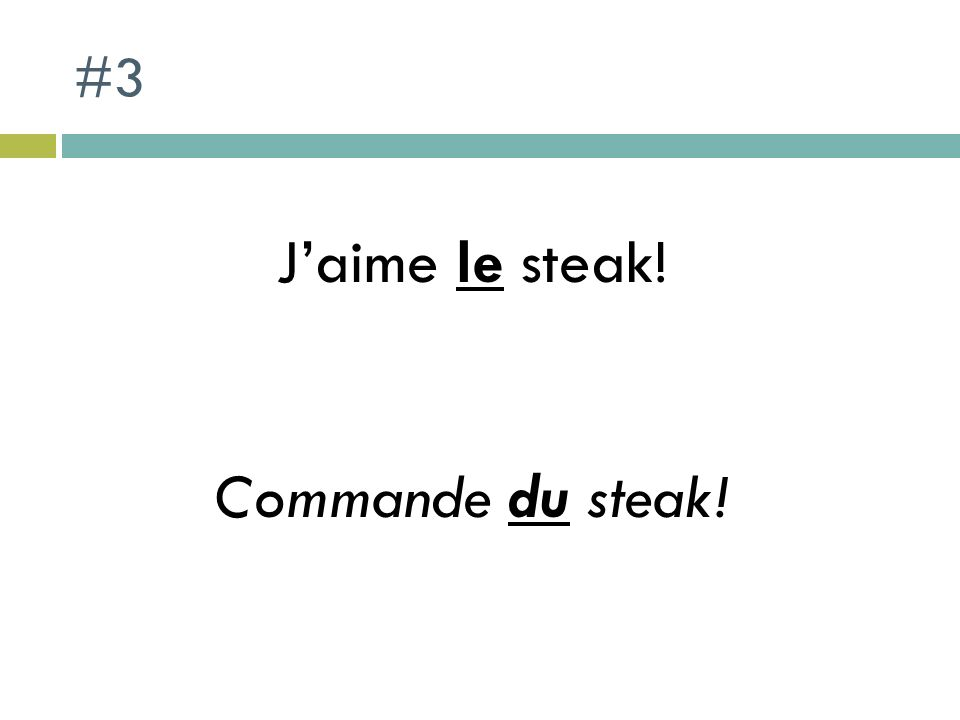 #3 Jaime le steak! Commande du steak!