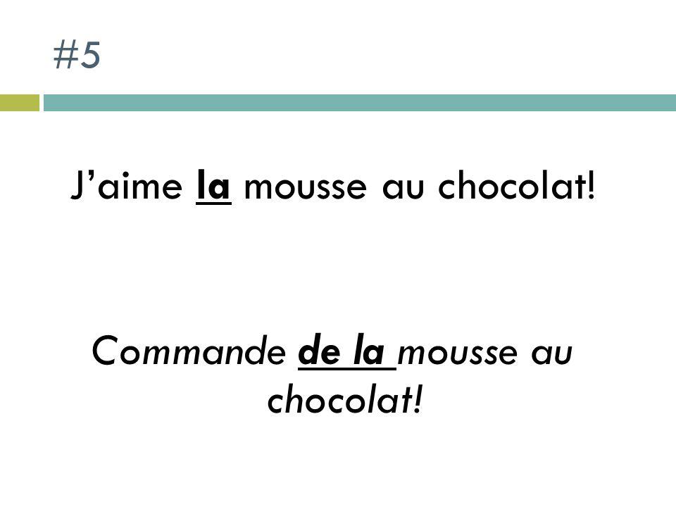 #5 Jaime la mousse au chocolat! Commande de la mousse au chocolat!