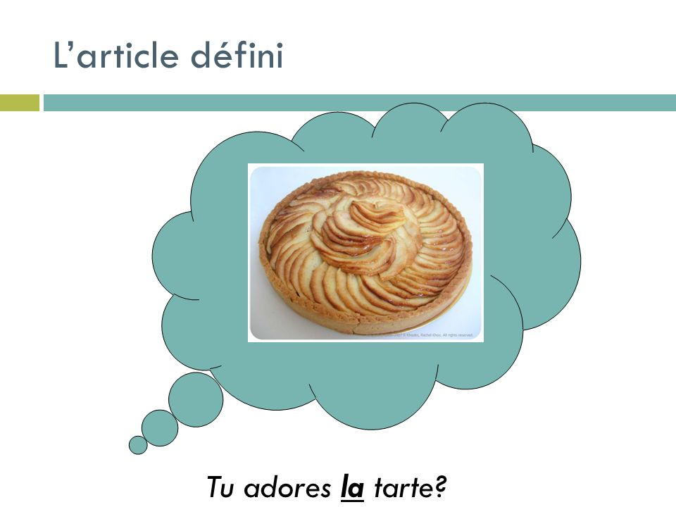 Larticle défini Tu adores la tarte