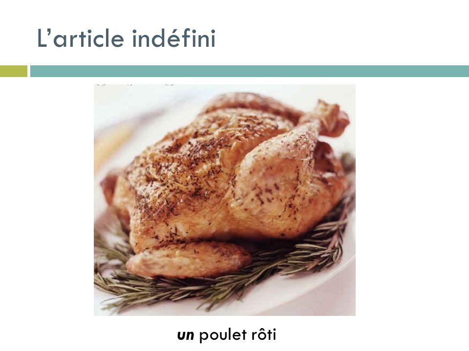 Larticle indéfini un poulet rôti