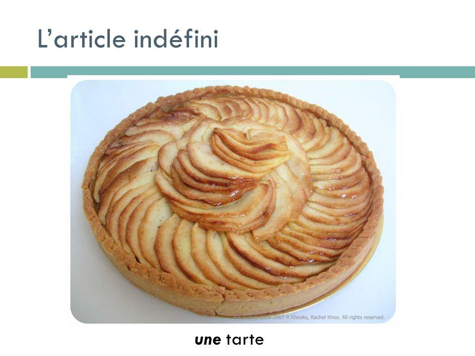 Larticle indéfini une tarte