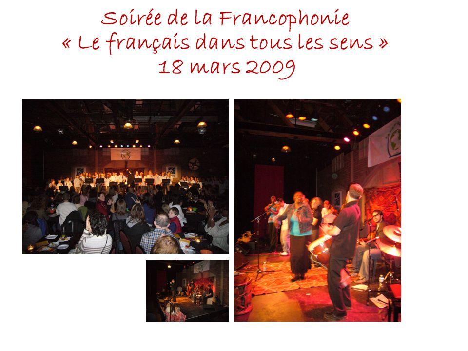 Soirée de la Francophonie « Le français dans tous les sens » 18 mars 2009
