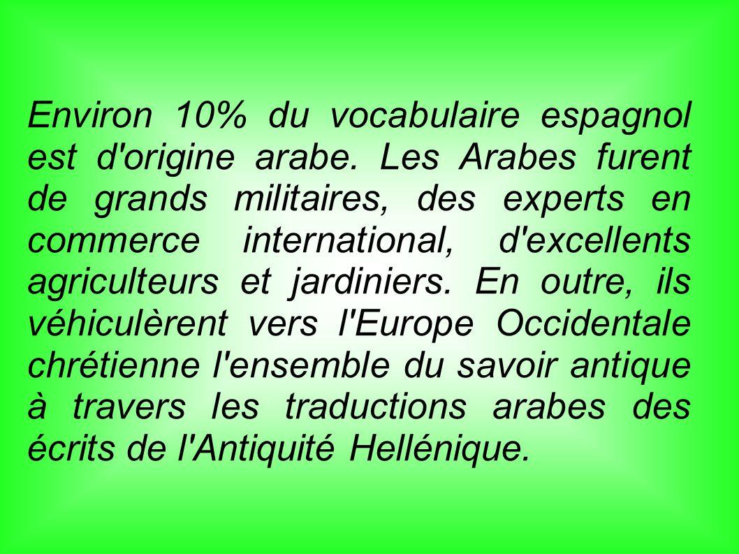 Environ 10% du vocabulaire espagnol est d origine arabe.