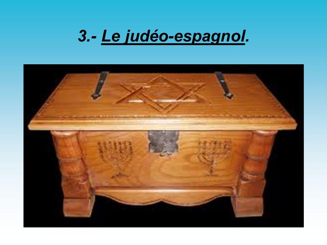 3.- Le judéo-espagnol.