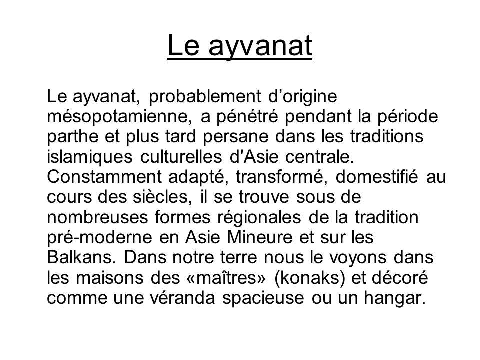 Le ayvanat Le ayvanat, probablement dorigine mésopotamienne, a pénétré pendant la période parthe et plus tard persane dans les traditions islamiques c