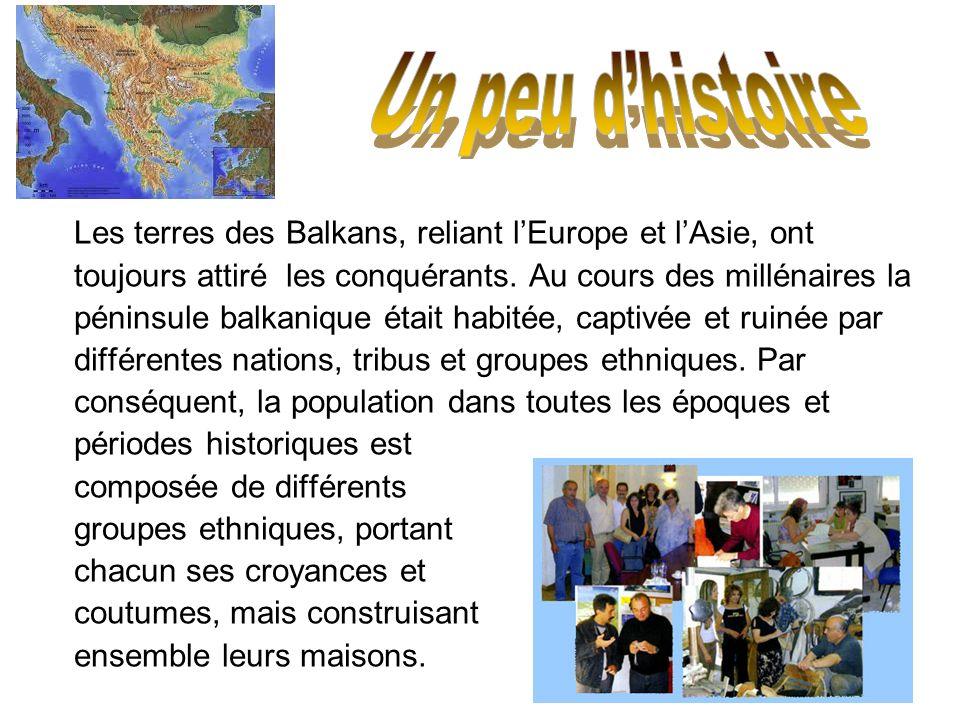 Les terres des Balkans, reliant lEurope et lAsie, ont toujours attiré les conquérants. Au cours des millénaires la péninsule balkanique était habitée,
