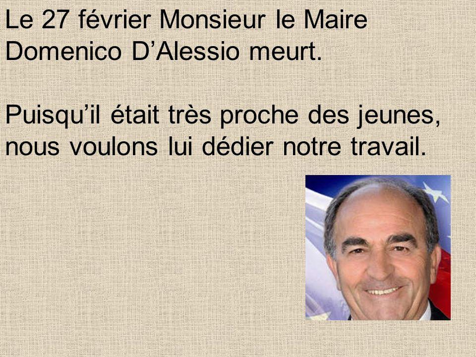 Le 27 février Monsieur le Maire Domenico DAlessio meurt.
