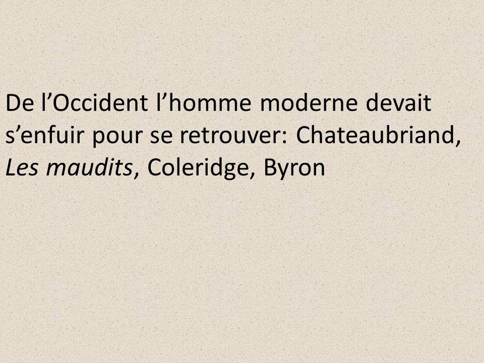 De lOccident lhomme moderne devait senfuir pour se retrouver: Chateaubriand, Les maudits, Coleridge, Byron