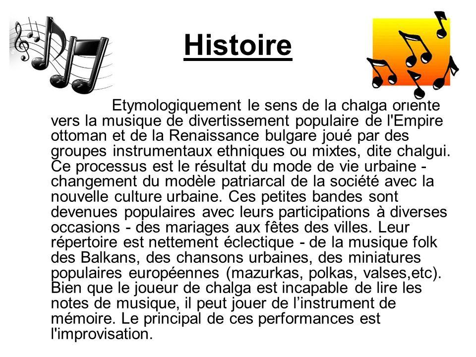 Histoire Etymologiquement le sens de la chalga oriente vers la musique de divertissement populaire de l'Empire ottoman et de la Renaissance bulgare jo