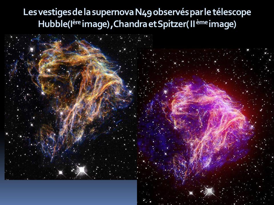 Les vestiges de la supernova N49 observés par le télescope Hubble(I ère image),Chandra et Spitzer( II ème image)