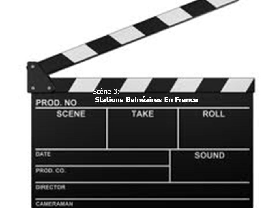 Scène 3: Stations Balnéaires En France