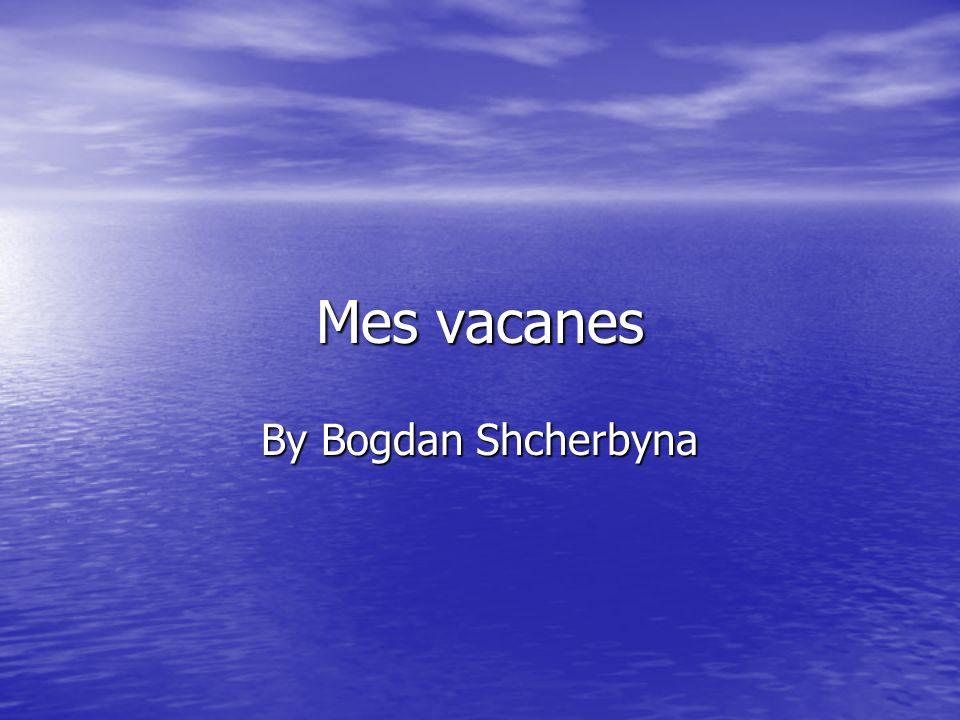 Mes vacanes By Bogdan Shcherbyna