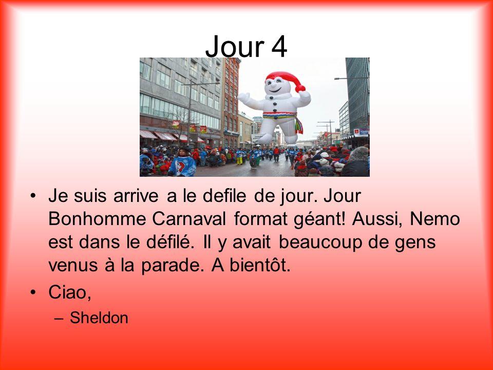 Jour 4 Je suis arrive a le defile de jour. Jour Bonhomme Carnaval format géant! Aussi, Nemo est dans le défilé. Il y avait beaucoup de gens venus à la