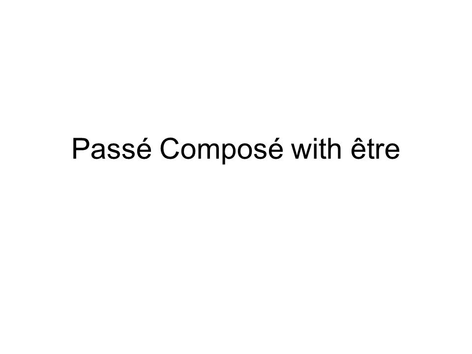 Passé Composé with être
