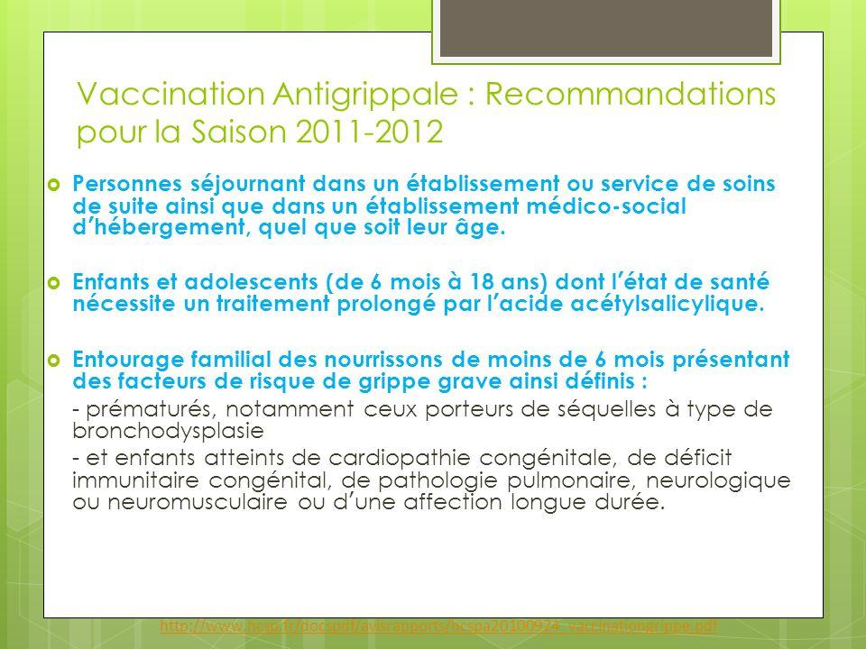 Vaccination Antigrippale : Recommandations pour la Saison 2011-2012 Personnes séjournant dans un établissement ou service de soins de suite ainsi que