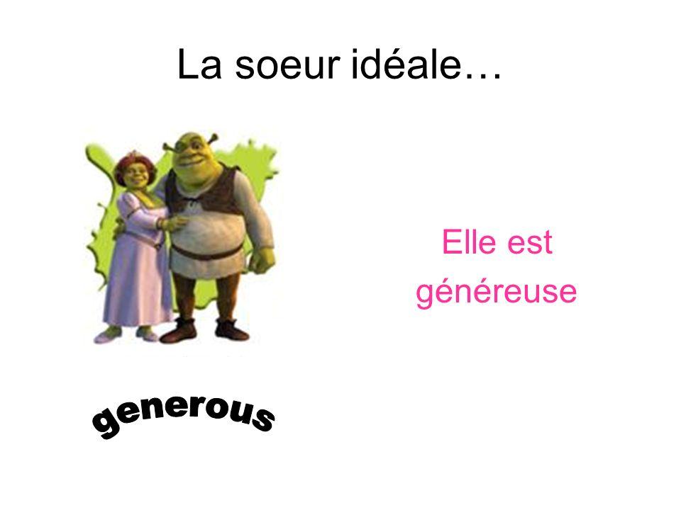 La soeur idéale… Elle est généreuse