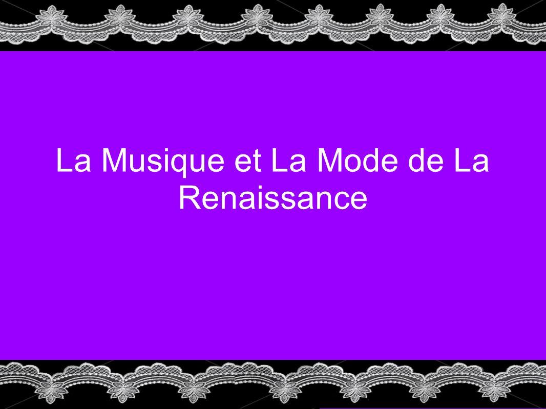 La Musique et La Mode de La Renaissance