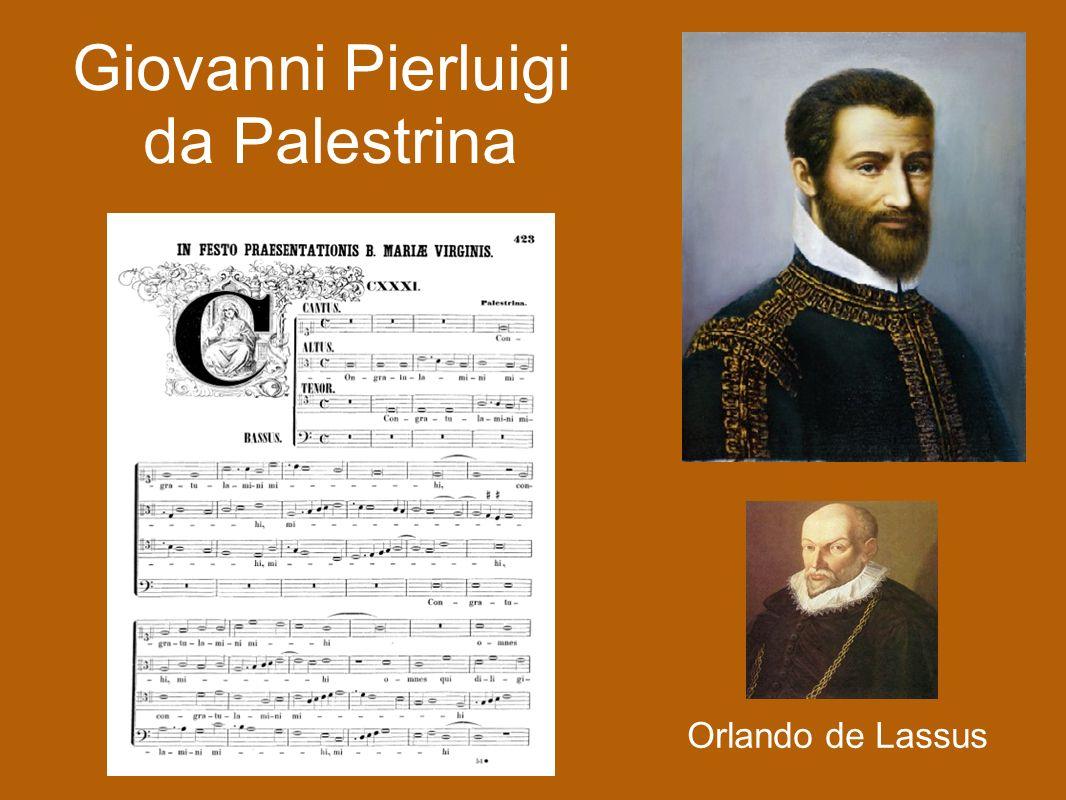 Giovanni Pierluigi da Palestrina Orlando de Lassus