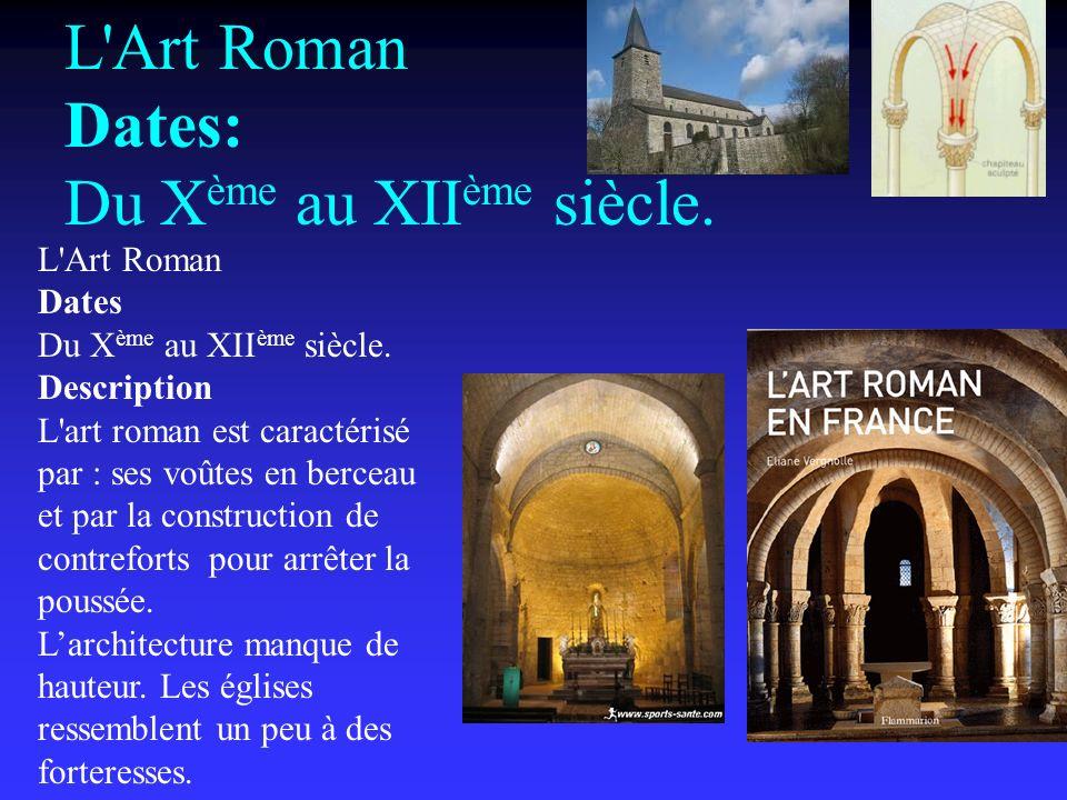 L Art Roman Dates: Du X ème au XII ème siècle.L Art Roman Dates Du X ème au XII ème siècle.